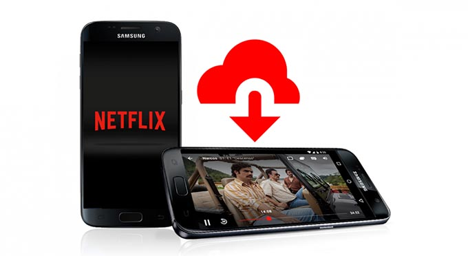 Download Netflix Videos to Android Devices